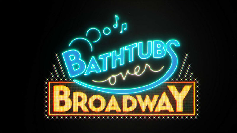 bathtubs over broadway archives - dmovies